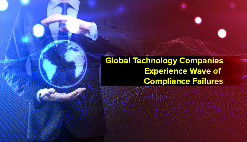 Global Technology Companies Experience Wave of Compliance Failures