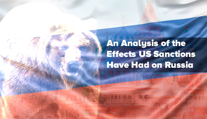 An Analysis of the Effects US Sanctions Have Had on Russia