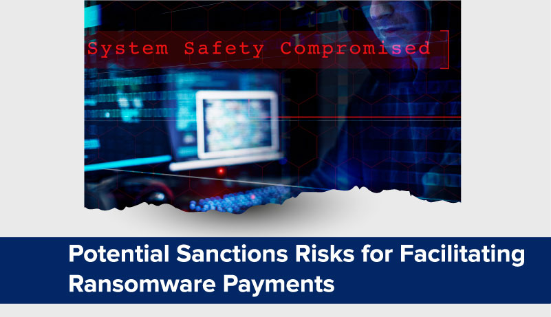 Potential Sanctions Risks for Facilitating Ransomware Payments